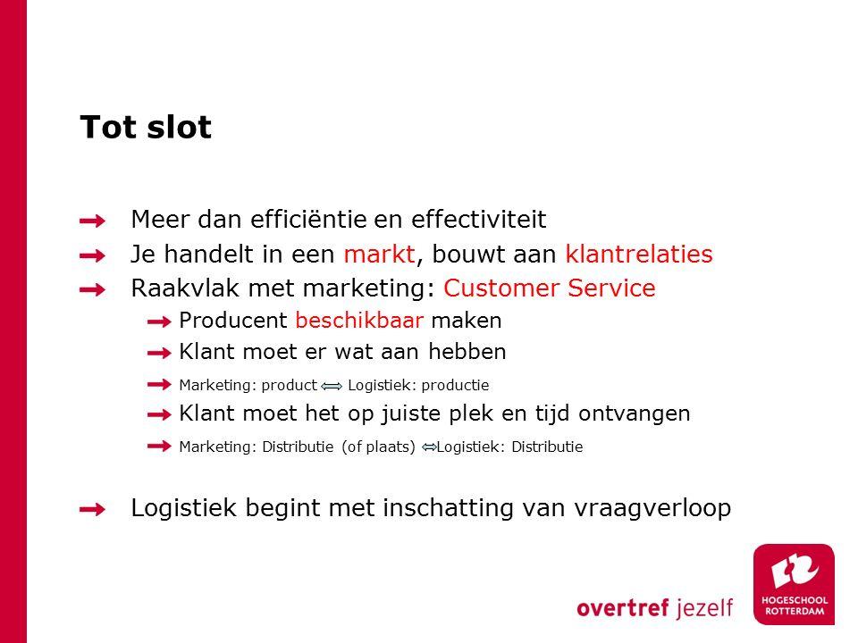 Tot slot Meer dan efficiëntie en effectiviteit