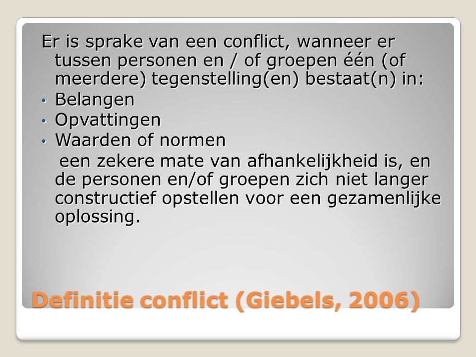 Definitie conflict (Giebels, 2006)