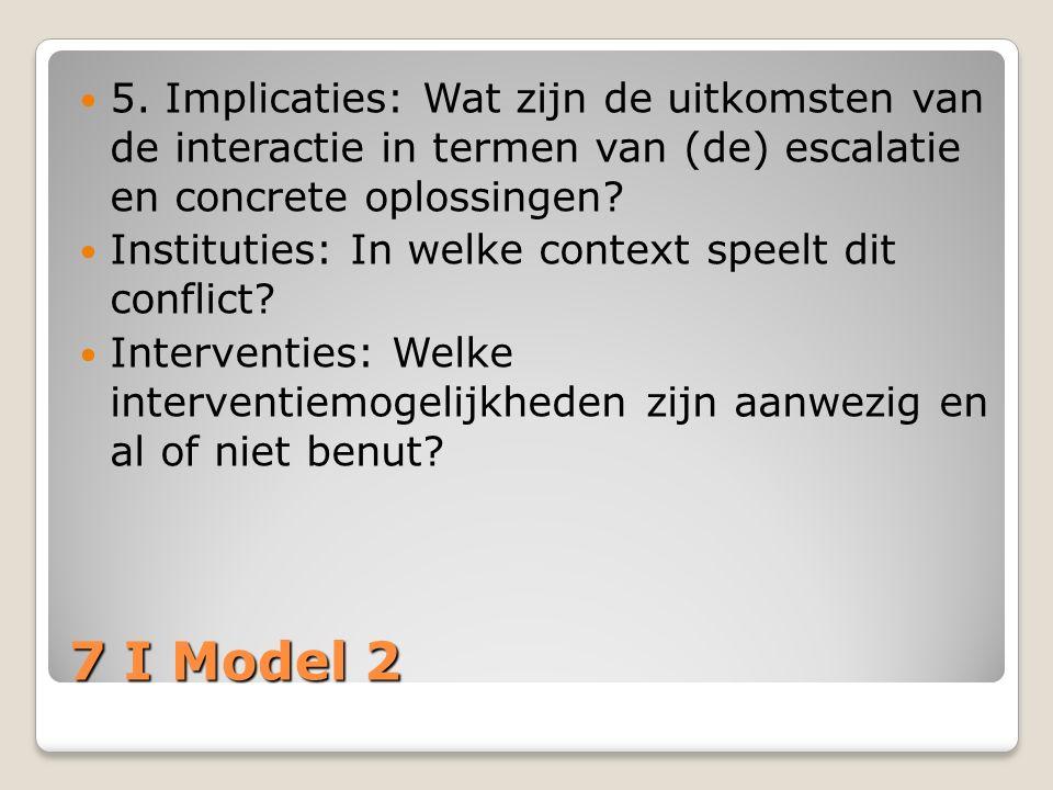 5. Implicaties: Wat zijn de uitkomsten van de interactie in termen van (de) escalatie en concrete oplossingen