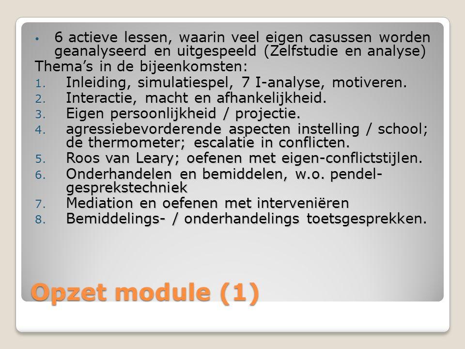 6 actieve lessen, waarin veel eigen casussen worden geanalyseerd en uitgespeeld (Zelfstudie en analyse)