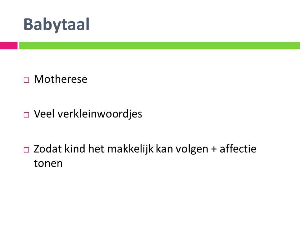 Babytaal Motherese Veel verkleinwoordjes