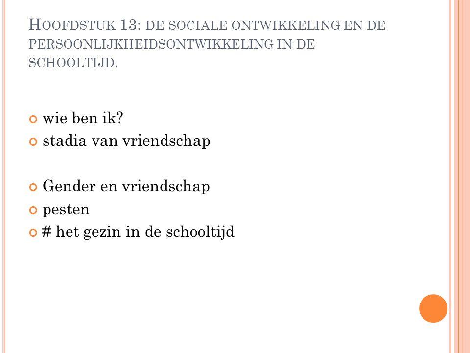 Hoofdstuk 13: de sociale ontwikkeling en de persoonlijkheidsontwikkeling in de schooltijd.