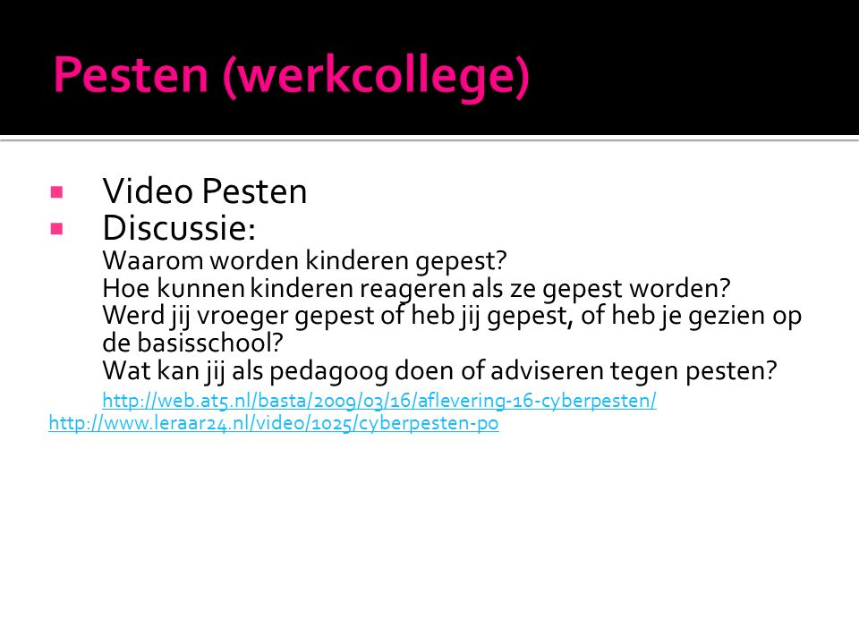 Pesten (werkcollege) Video Pesten Discussie: