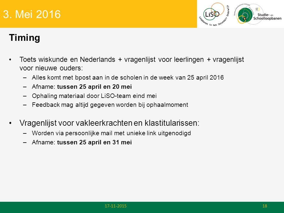3. Mei 2016 Timing. Toets wiskunde en Nederlands + vragenlijst voor leerlingen + vragenlijst voor nieuwe ouders: