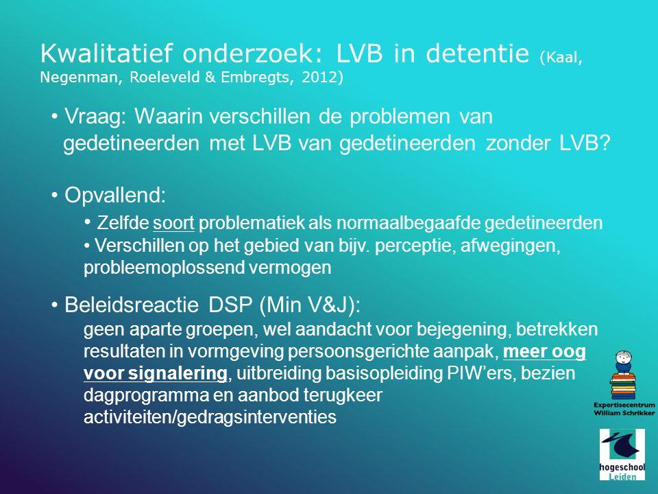 Kwalitatief onderzoek: LVB in detentie (Kaal, Negenman, Roeleveld & Embregts, 2012)