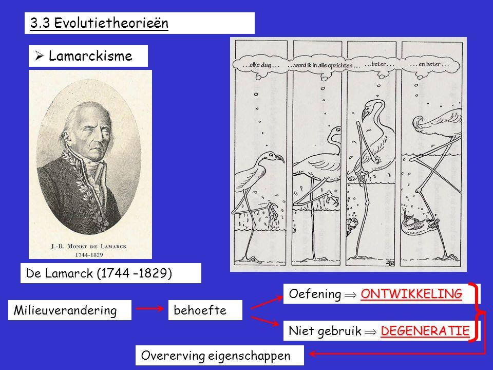 3.3 Evolutietheorieën  Lamarckisme De Lamarck (1744 –1829)