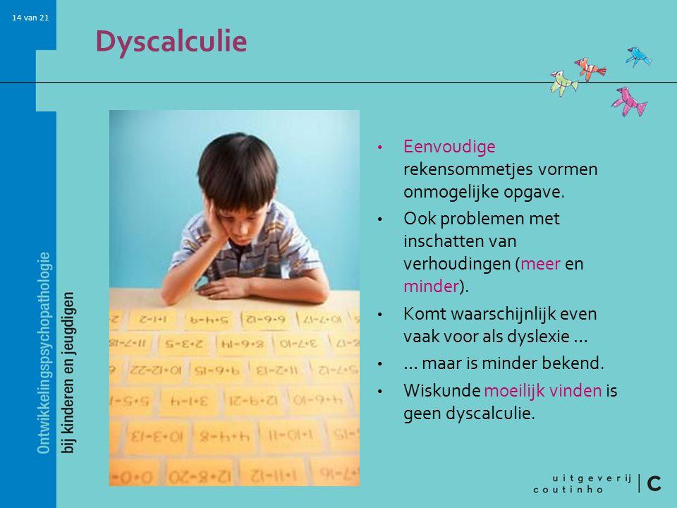 Dyscalculie Eenvoudige rekensommetjes vormen onmogelijke opgave.