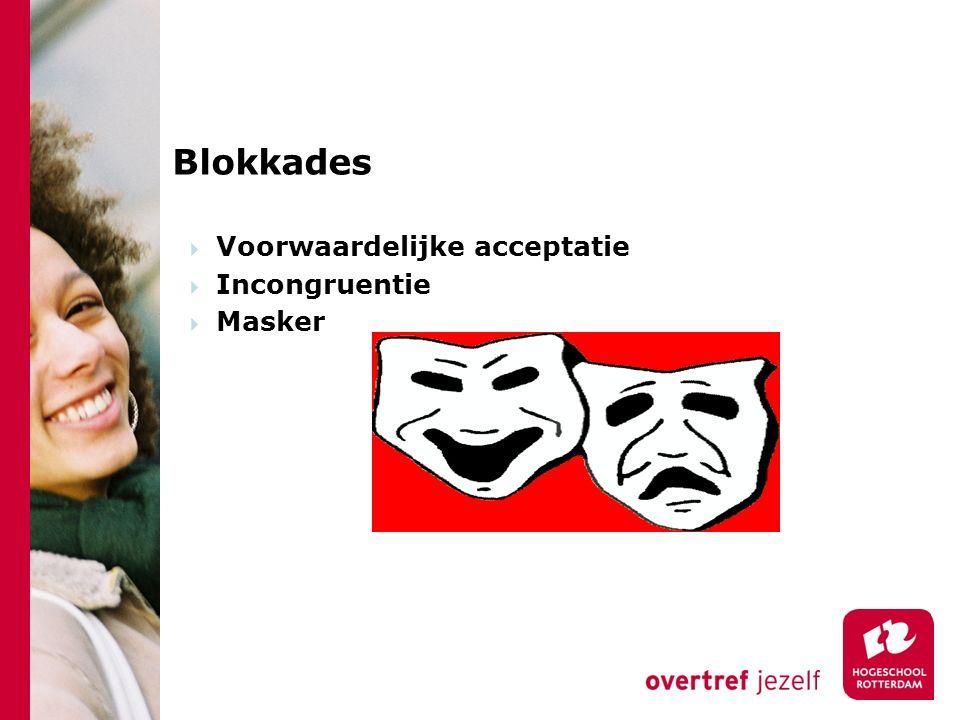 Blokkades Voorwaardelijke acceptatie Incongruentie Masker