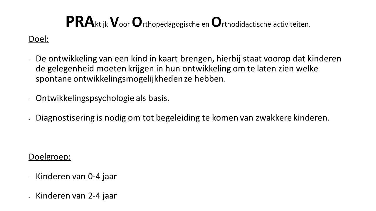 PRAktijk Voor Orthopedagogische en Orthodidactische activiteiten.