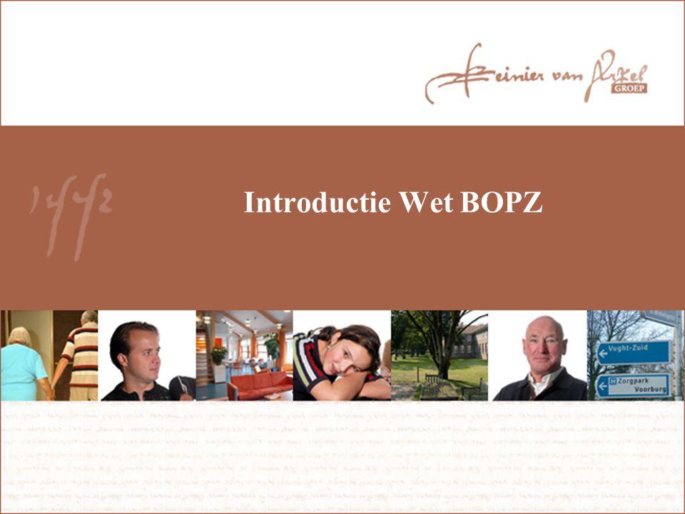 Introductie Wet BOPZ Wanneer ingesteld Doel: