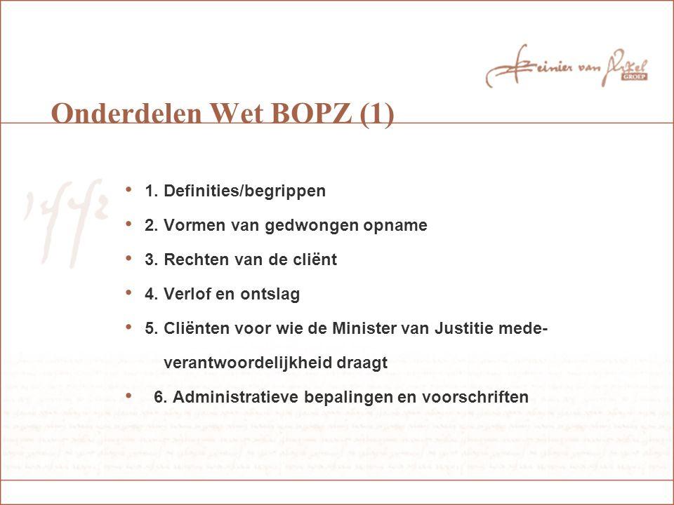 Onderdelen Wet BOPZ (1) 1. Definities/begrippen