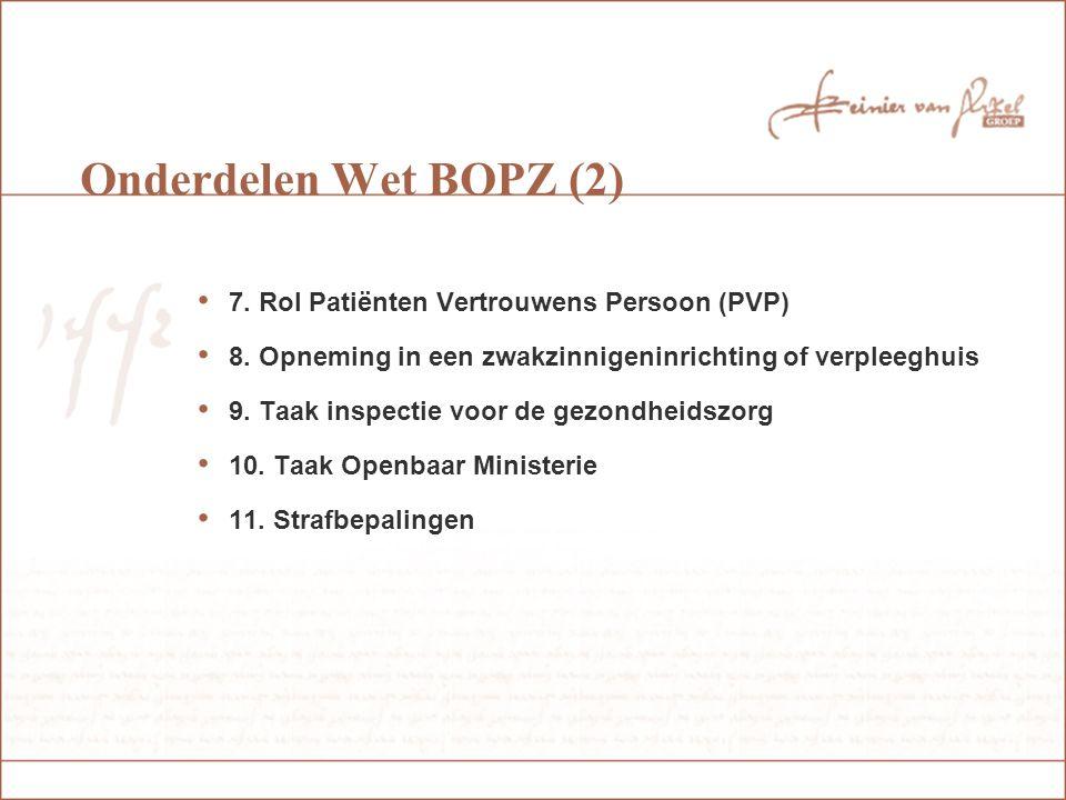 Onderdelen Wet BOPZ (2) 7. Rol Patiënten Vertrouwens Persoon (PVP)