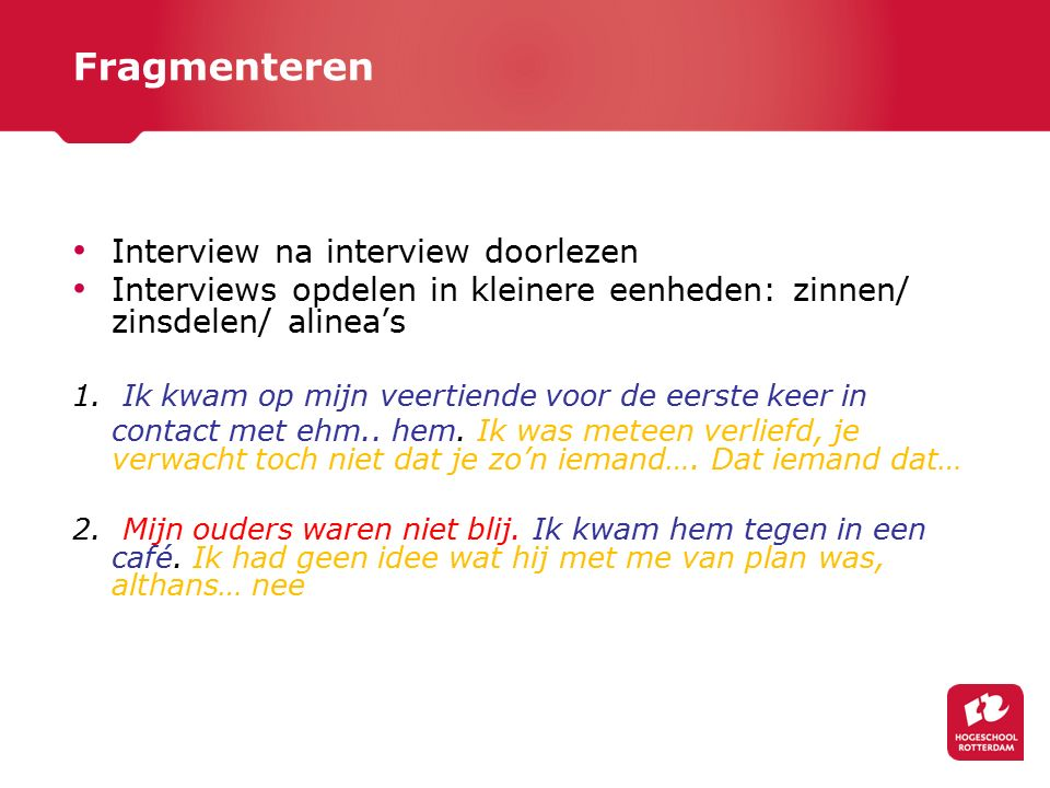 Fragmenteren Interview na interview doorlezen