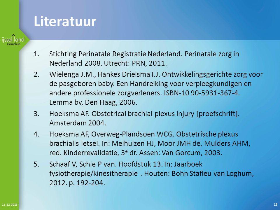 Literatuur Stichting Perinatale Registratie Nederland. Perinatale zorg in Nederland 2008. Utrecht: PRN, 2011.