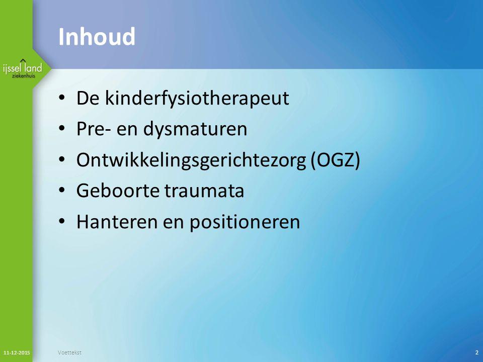 Inhoud De kinderfysiotherapeut Pre- en dysmaturen