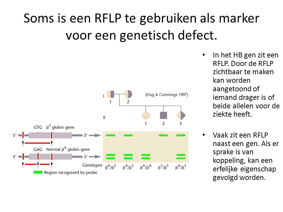 Soms is een RFLP te gebruiken als marker voor een genetisch defect.