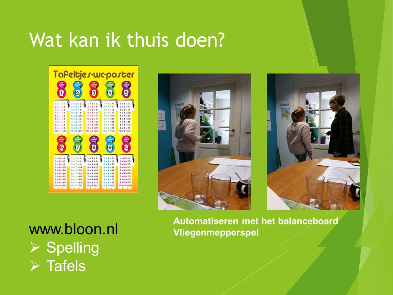 Wat kan ik thuis doen www.bloon.nl Spelling Tafels