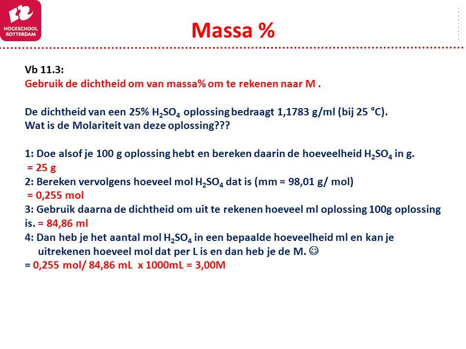 Massa % Vb 11.3: Gebruik de dichtheid om van massa% om te rekenen naar M .