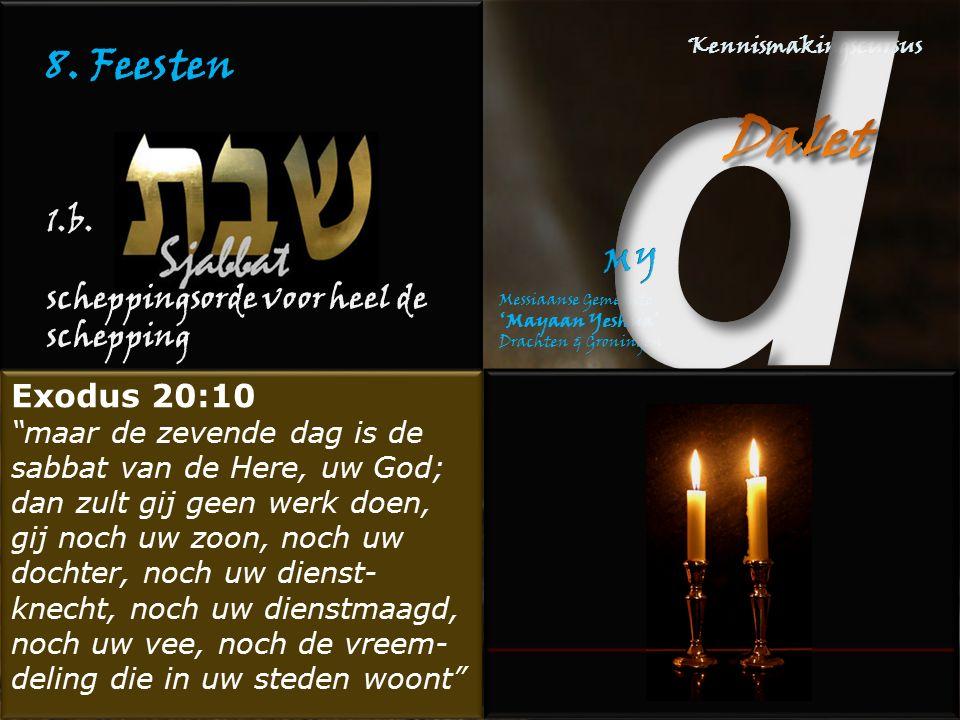 8. Feesten 1.b. scheppingsorde voor heel de schepping Exodus 20:10