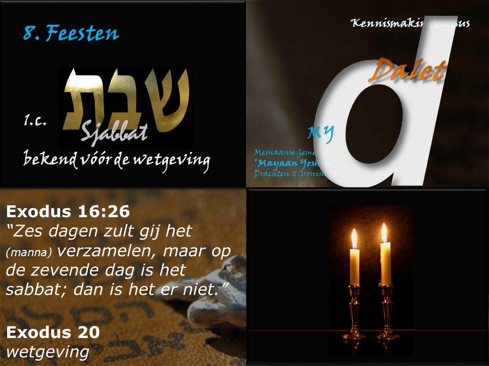 8. Feesten 1.c. bekend vóór de wetgeving Exodus 16:26