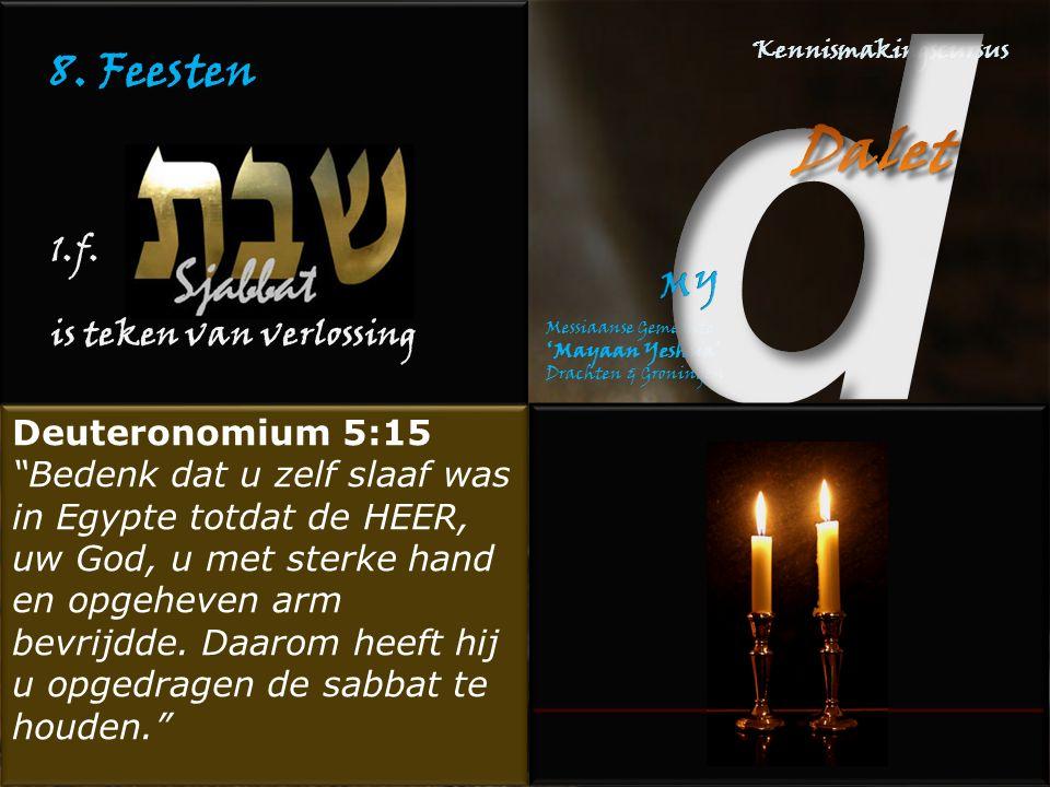 8. Feesten 1.f. is teken van verlossing Deuteronomium 5:15