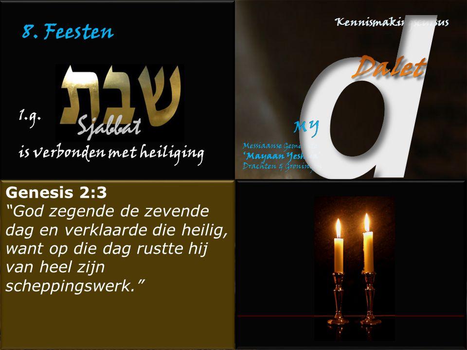 8. Feesten 1.g. is verbonden met heiliging Genesis 2:3