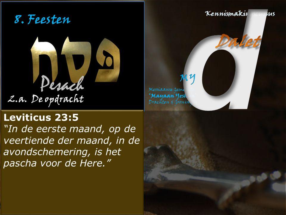 8. Feesten 2.a. De opdracht Leviticus 23:5