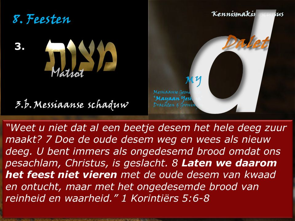 8. Feesten 3. 3.b. Messiaanse schaduw