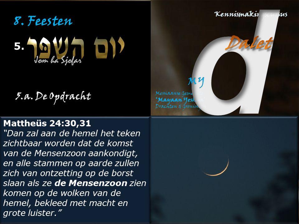 8. Feesten 5. 5.a. De Opdracht Mattheüs 24:30,31