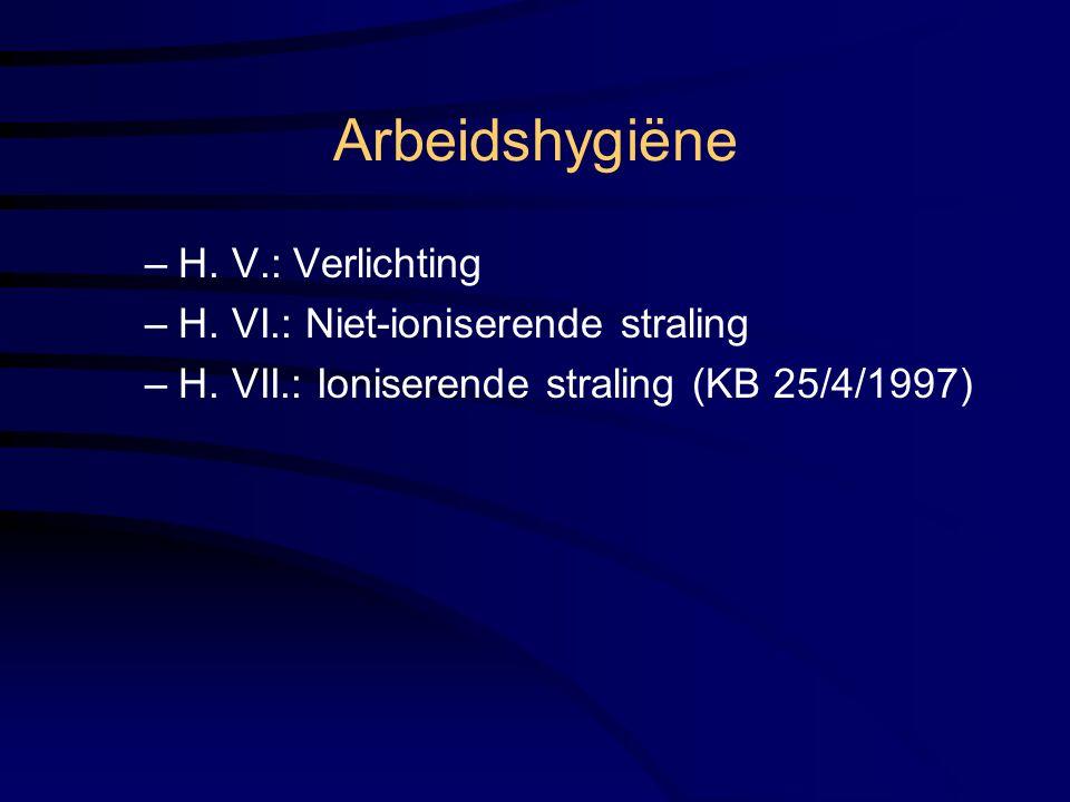 Arbeidshygiëne H. V.: Verlichting H. VI.: Niet-ioniserende straling