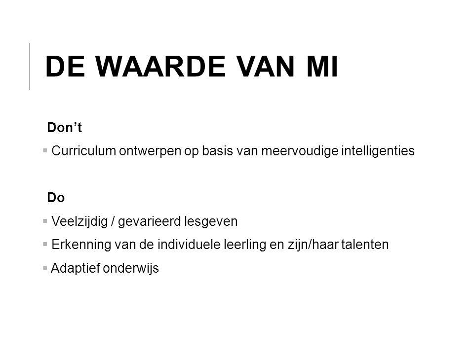 De waarde van MI Don't. Curriculum ontwerpen op basis van meervoudige intelligenties. Do. Veelzijdig / gevarieerd lesgeven.