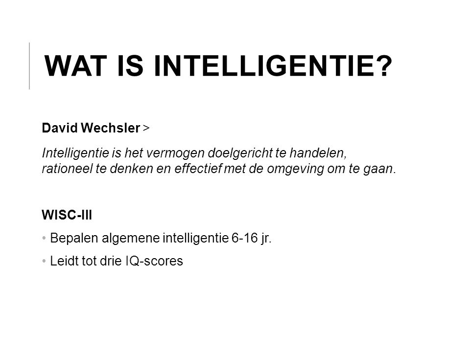 Wat is intelligentie David Wechsler >
