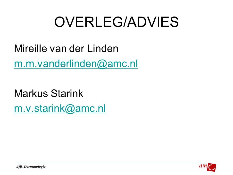 OVERLEG/ADVIES Mireille van der Linden m.m.vanderlinden@amc.nl