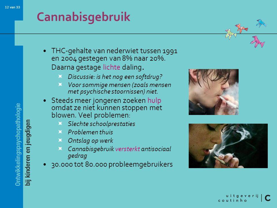 Cannabisgebruik THC-gehalte van nederwiet tussen 1991 en 2004 gestegen van 8% naar 20%. Daarna gestage lichte daling.