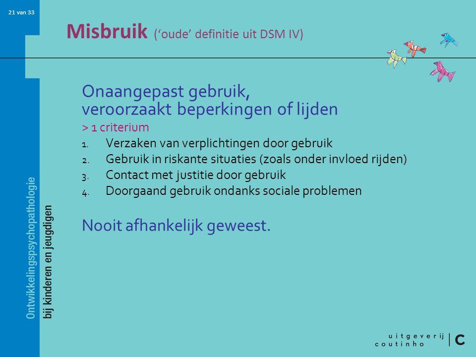 Misbruik ('oude' definitie uit DSM IV)