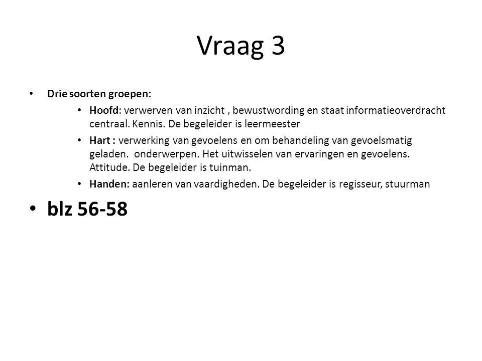 Vraag 3 blz 56-58 Drie soorten groepen: