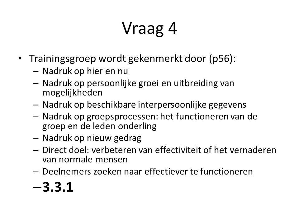 Vraag 4 3.3.1 Trainingsgroep wordt gekenmerkt door (p56):