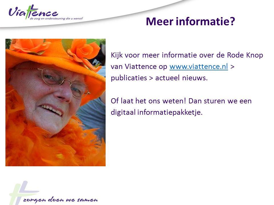 Meer informatie Kijk voor meer informatie over de Rode Knop van Viattence op www.viattence.nl > publicaties > actueel nieuws.