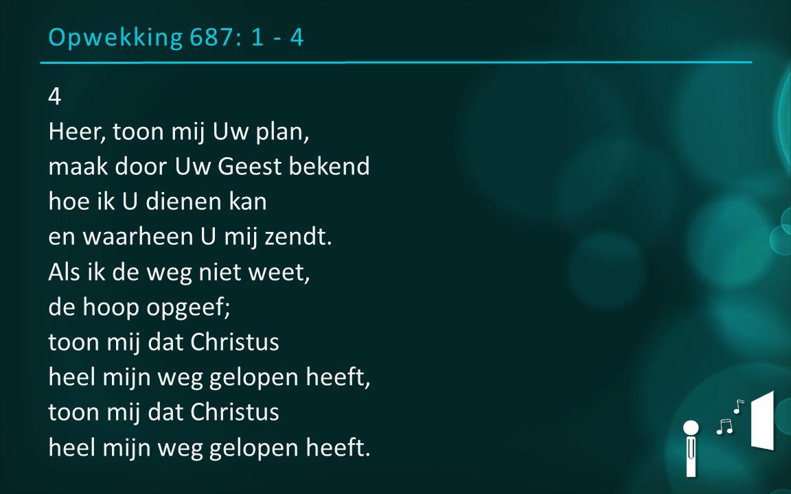 Opwekking 687: 1 - 4