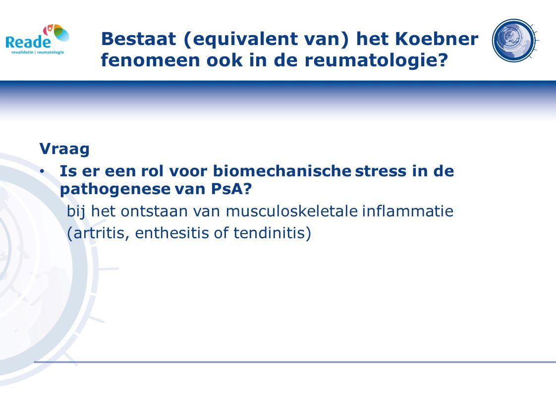 Bestaat (equivalent van) het Koebner fenomeen ook in de reumatologie