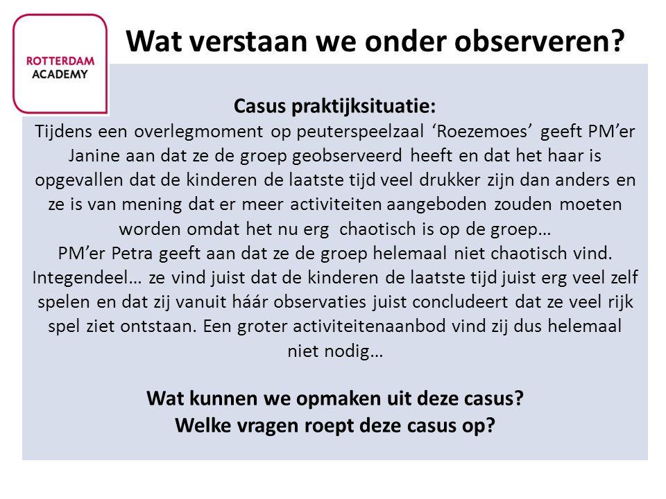 Wat verstaan we onder observeren