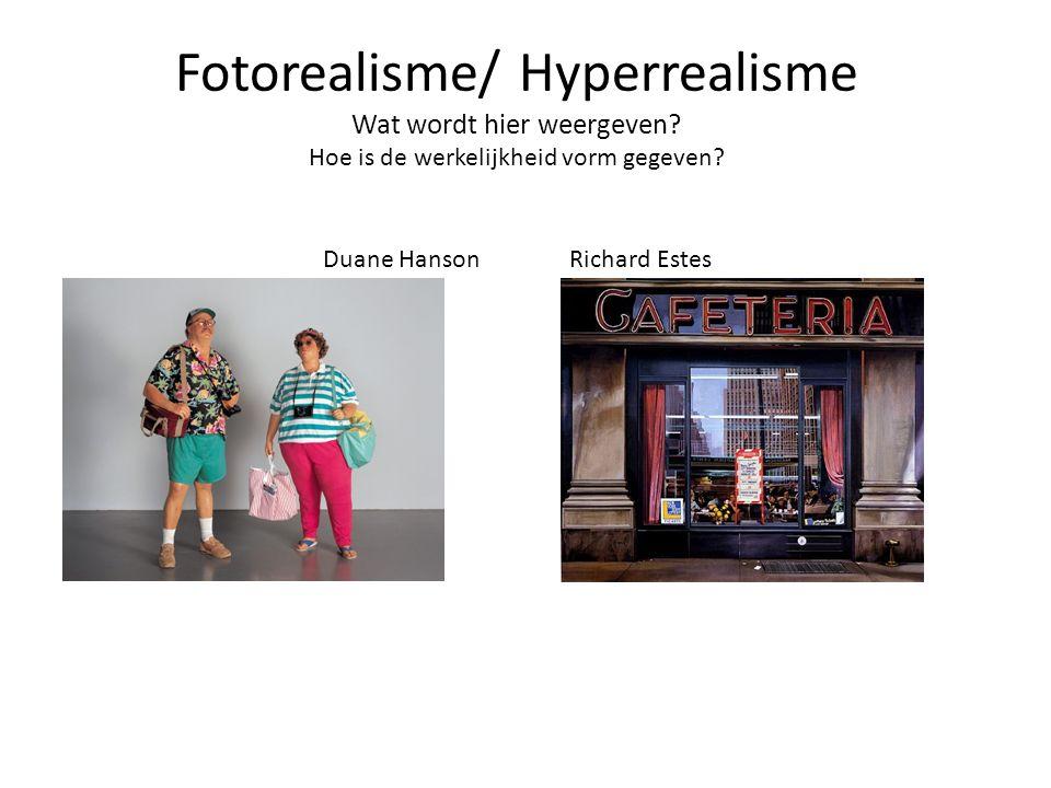 Fotorealisme/ Hyperrealisme Wat wordt hier weergeven