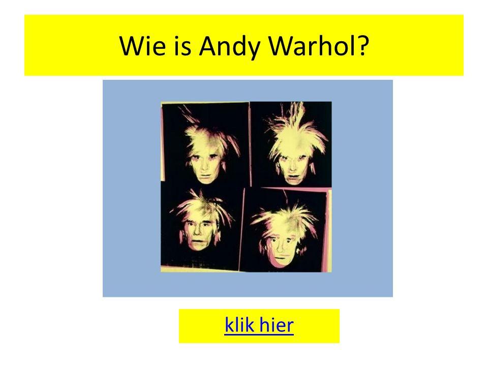 Wie is Andy Warhol klik hier