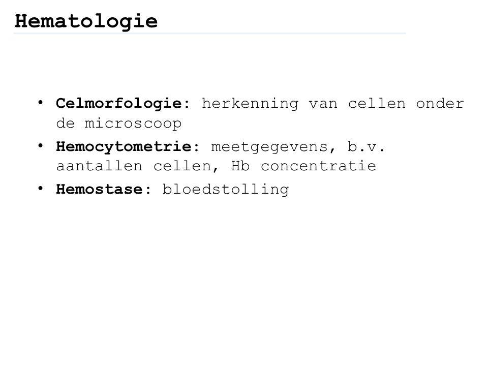 Hematologie Celmorfologie: herkenning van cellen onder de microscoop