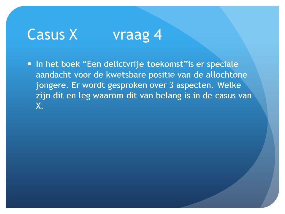 Casus X vraag 4