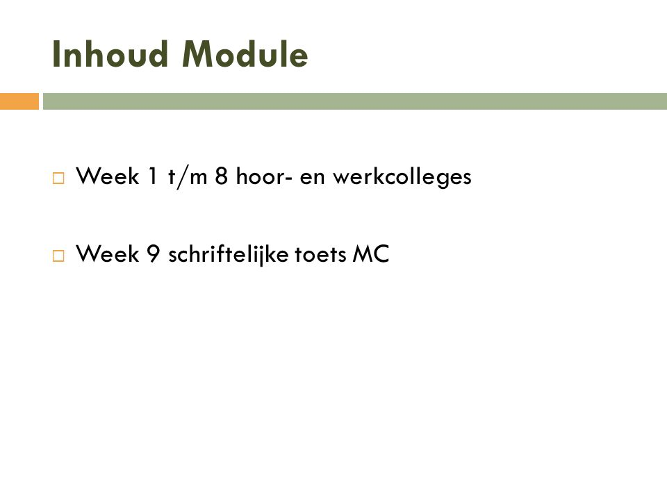 Inhoud Module Week 1 t/m 8 hoor- en werkcolleges
