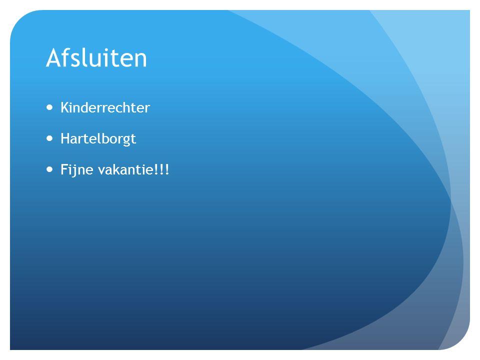 Afsluiten Kinderrechter Hartelborgt Fijne vakantie!!!