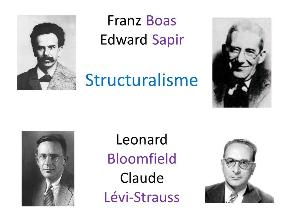 Franz Boas Edward Sapir Structuralisme Leonard Bloomfield Claude Lévi-Strauss