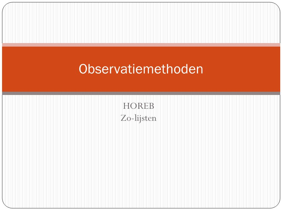 Observatiemethoden HOREB Zo-lijsten