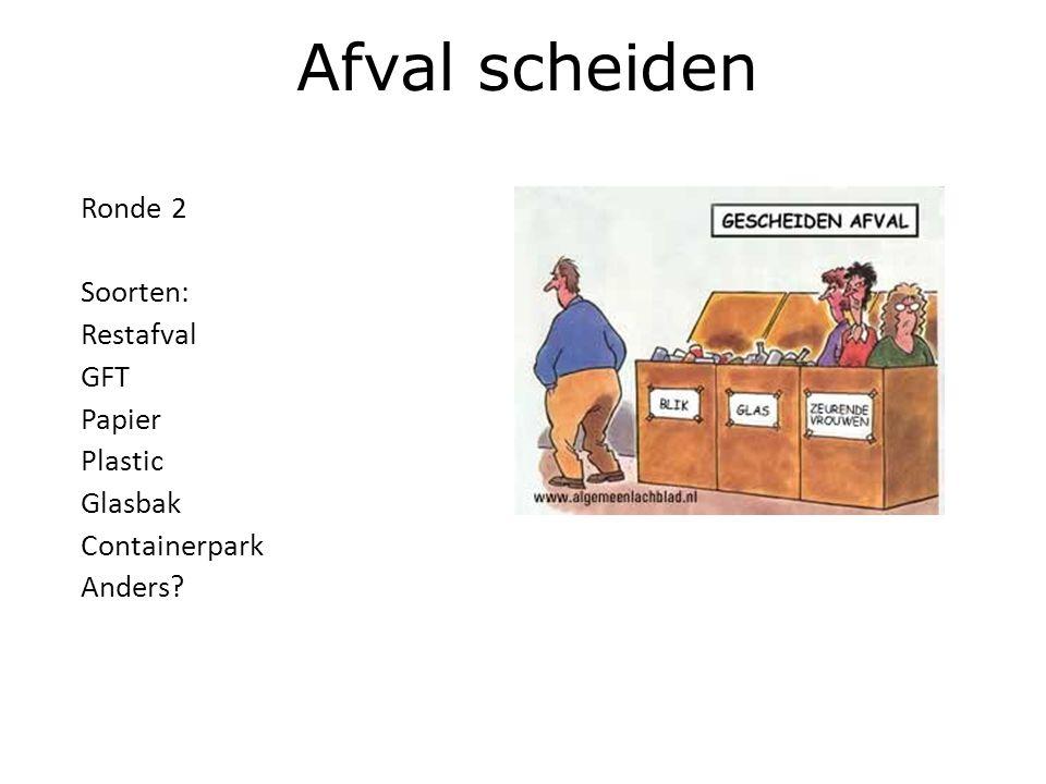Afval scheiden Ronde 2 Soorten: Restafval GFT Papier Plastic Glasbak Containerpark Anders